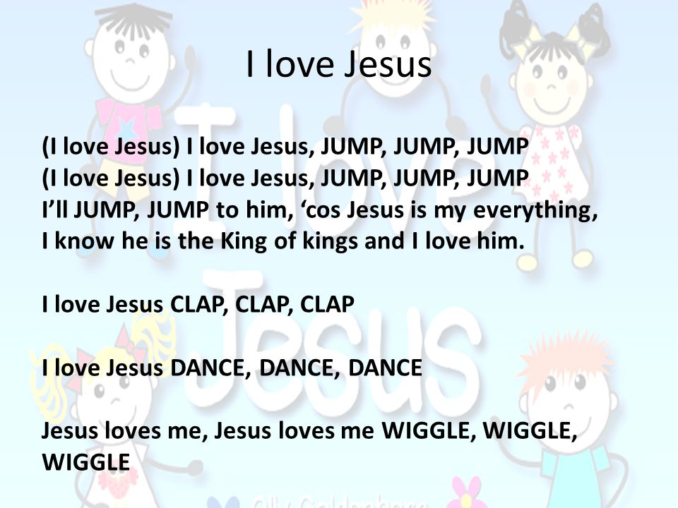 I love Jesus (I love Jesus) I love Jesus, JUMP, JUMP, JUMP