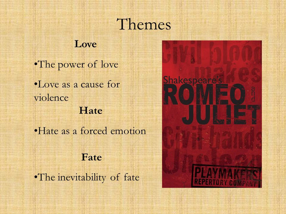 Themes The power of love Love as a cause for violence Fate