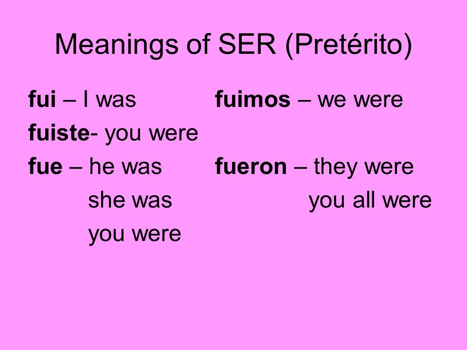 Meanings of SER (Pretérito)