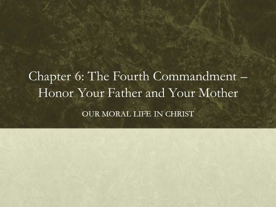 Chapter 6: The Fourth Commandment – Honor Your Father and Your Mother