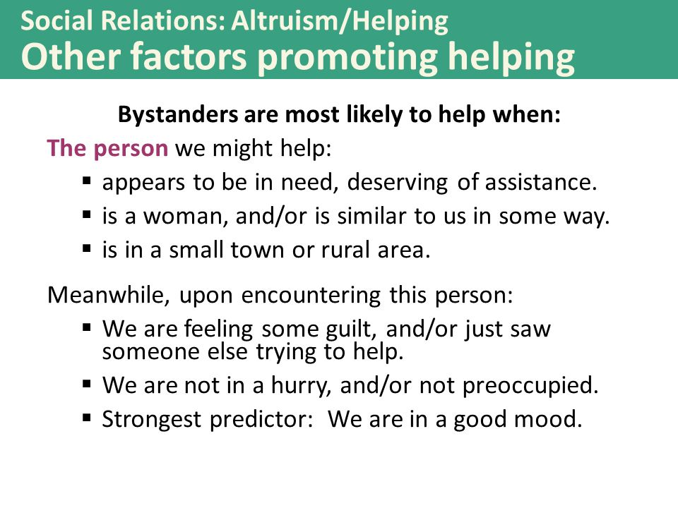 Bystanders are most likely to help when: