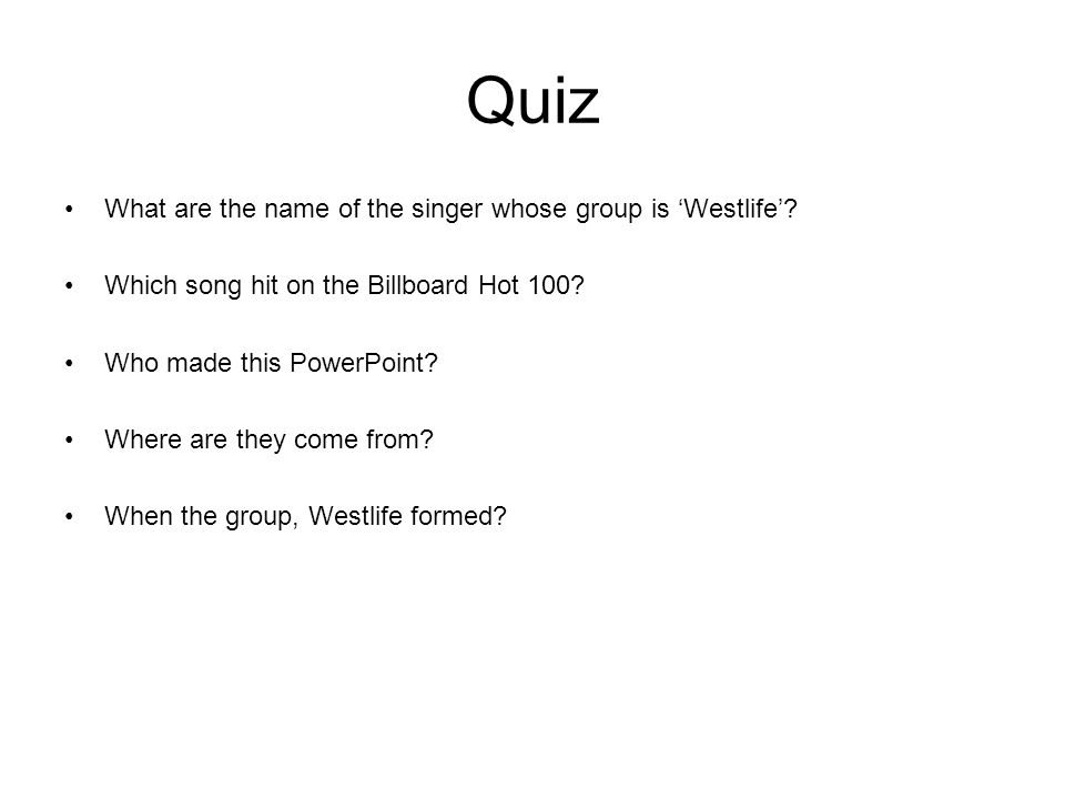 Quiz What are the name of the singer whose group is 'Westlife'