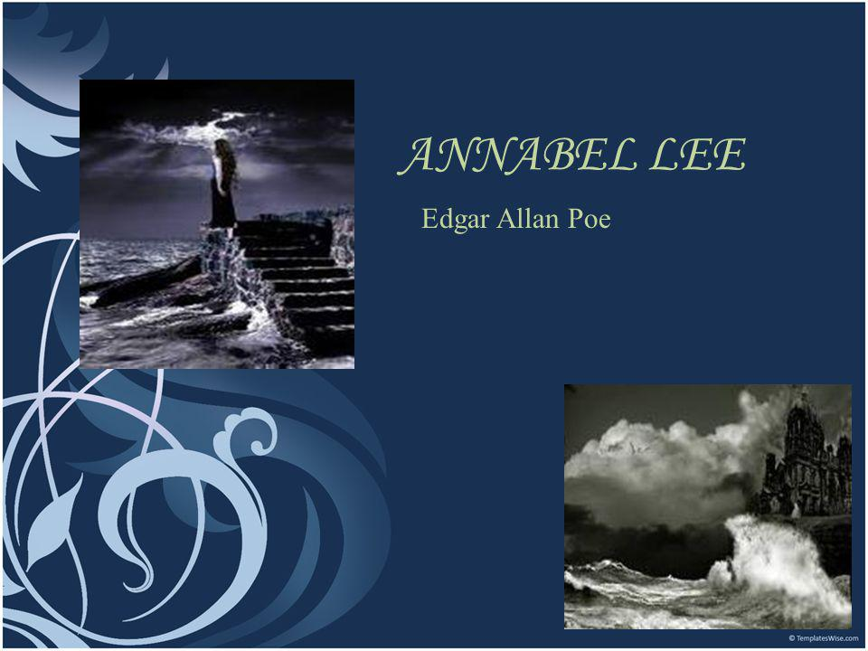 ANNABEL LEE Edgar Allan Poe