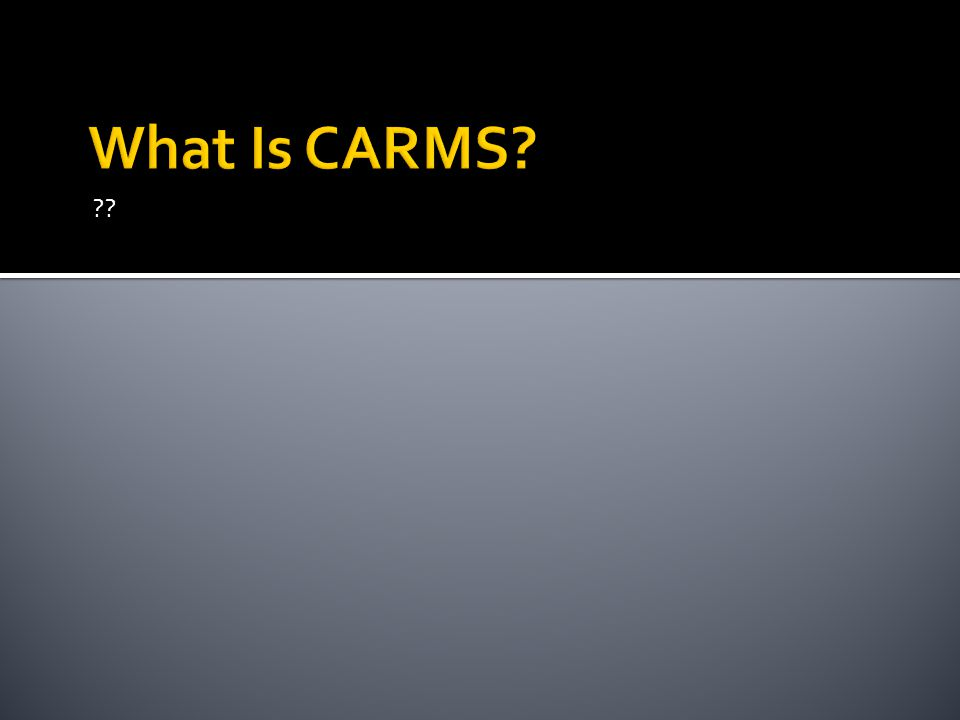 What Is CARMS