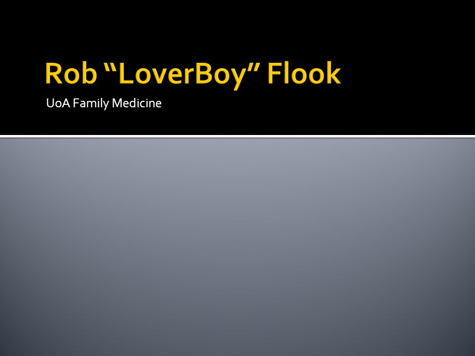 Rob LoverBoy Flook UoA Family Medicine