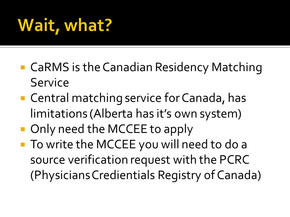 Wait, what CaRMS is the Canadian Residency Matching Service