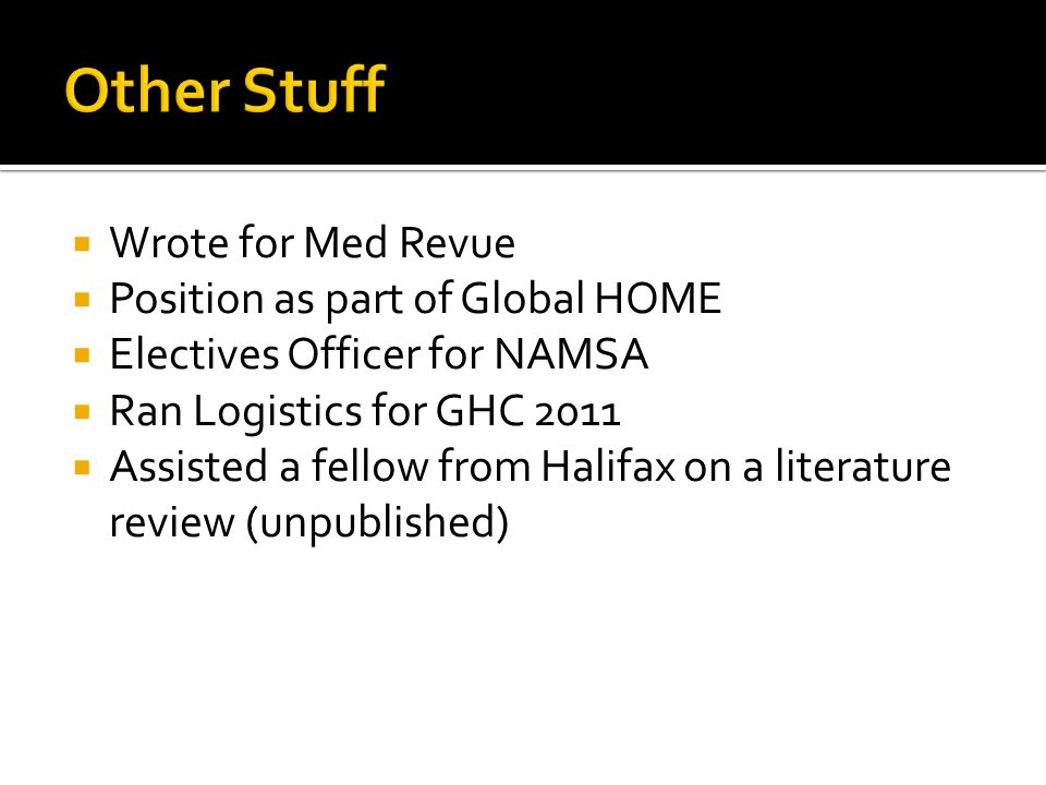 Other Stuff Wrote for Med Revue Position as part of Global HOME