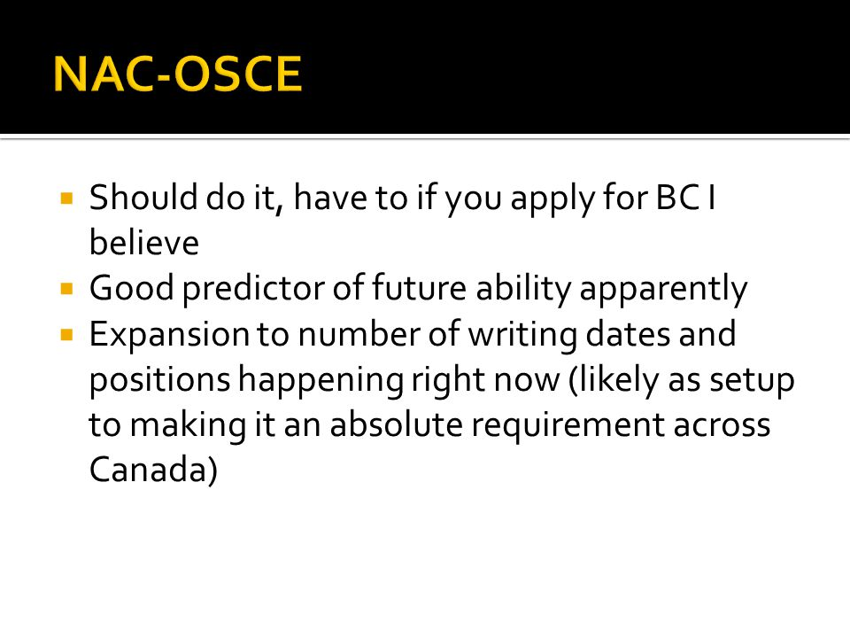 NAC-OSCE Should do it, have to if you apply for BC I believe