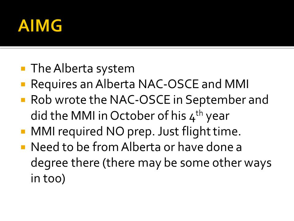 AIMG The Alberta system Requires an Alberta NAC-OSCE and MMI