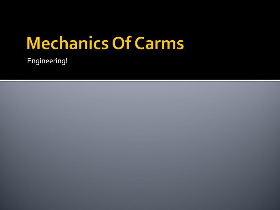 Mechanics Of Carms Engineering!