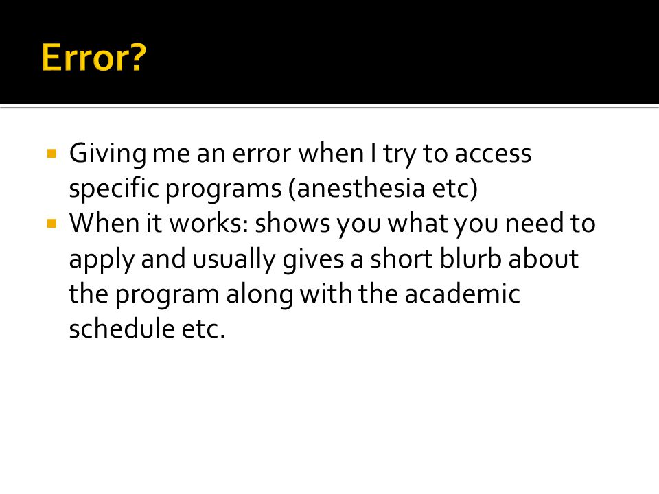 Error Giving me an error when I try to access specific programs (anesthesia etc)