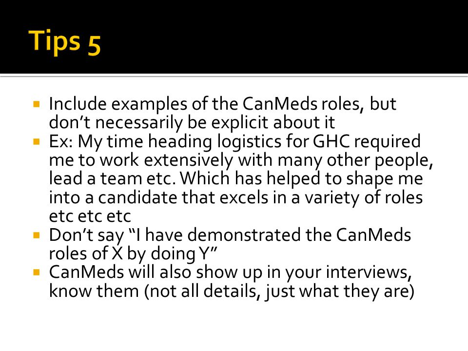 Tips 5 Include examples of the CanMeds roles, but don't necessarily be explicit about it.