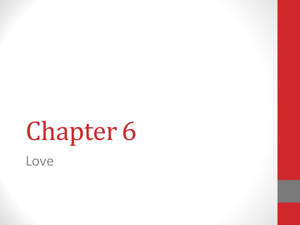 Chapter 6 Love