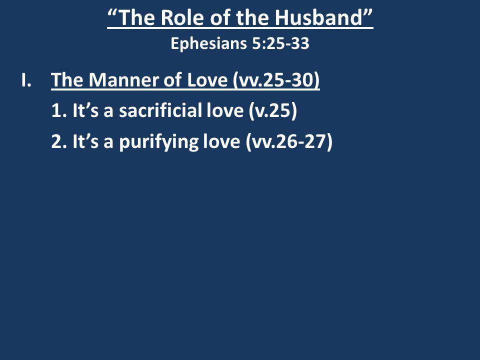 The Role of the Husband Ephesians 5:25-33