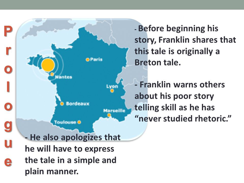 Prologue - Before beginning his story, Franklin shares that this tale is originally a Breton tale.