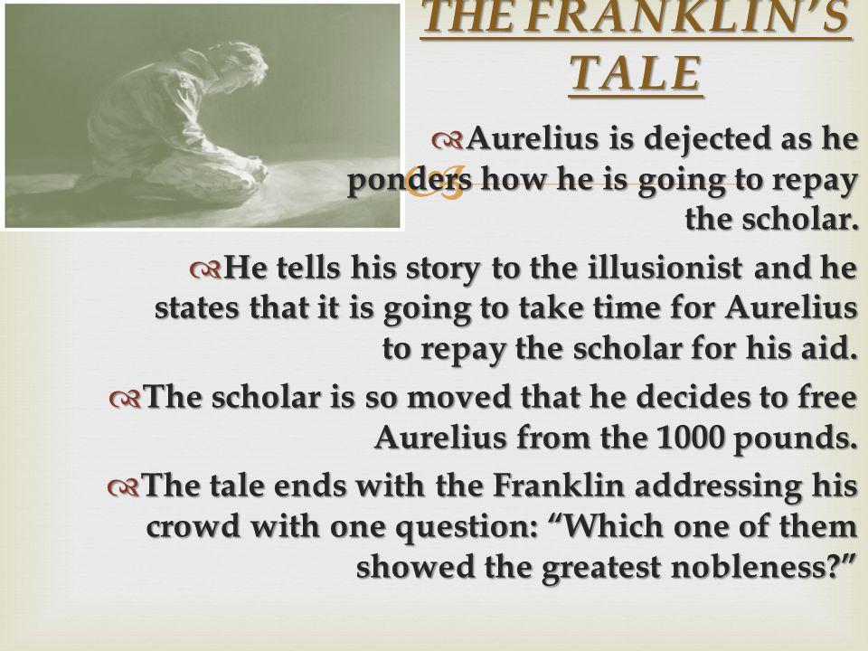 THE FRANKLIN'S TALE Aurelius is dejected as he ponders how he is going to repay the scholar.
