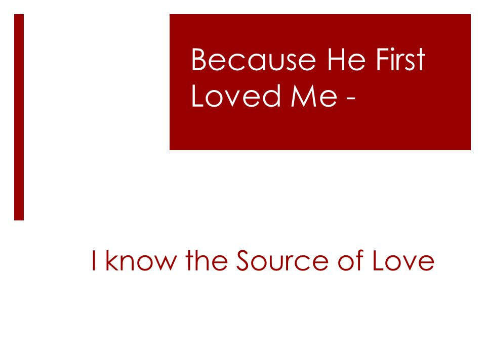 I know the Source of Love