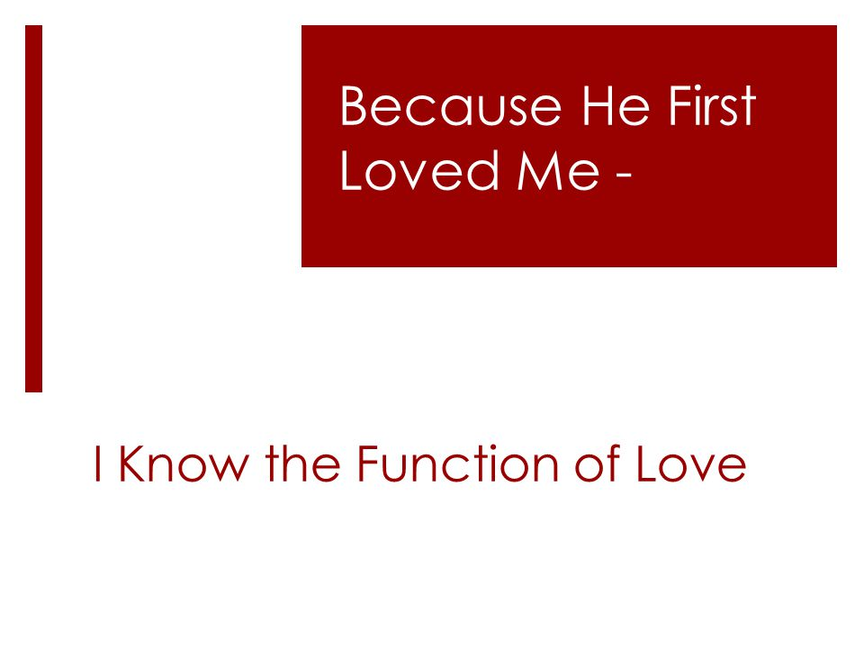 I Know the Function of Love