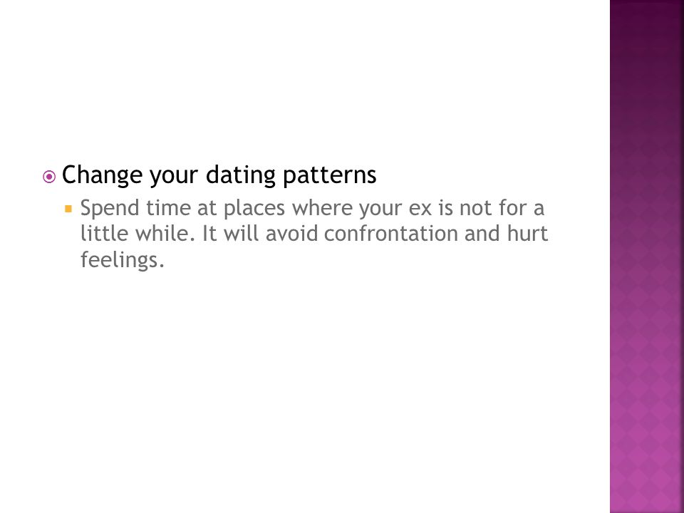 Change your dating patterns