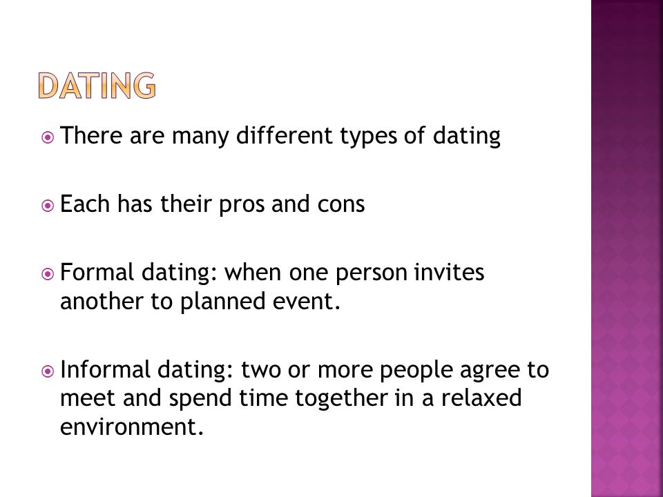 Dating There are many different types of dating