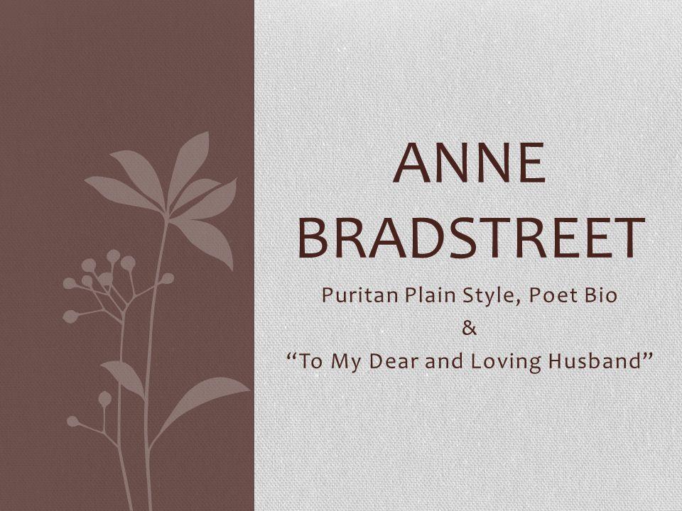 Puritan Plain Style, Poet Bio & To My Dear and Loving Husband