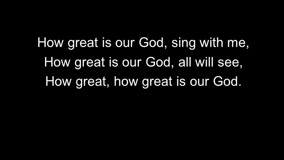 How great is our God, sing with me,