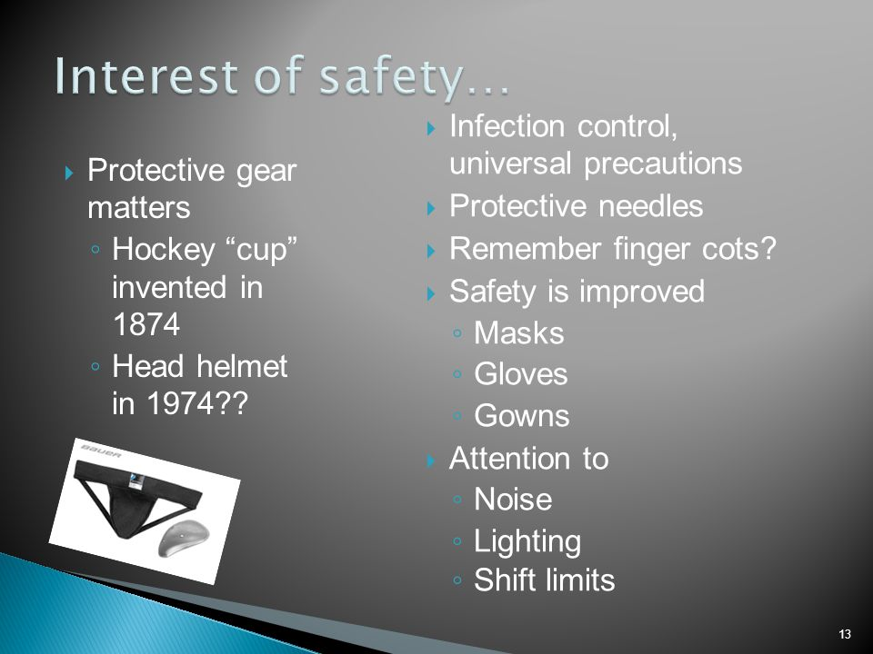 Interest of safety… Infection control, universal precautions