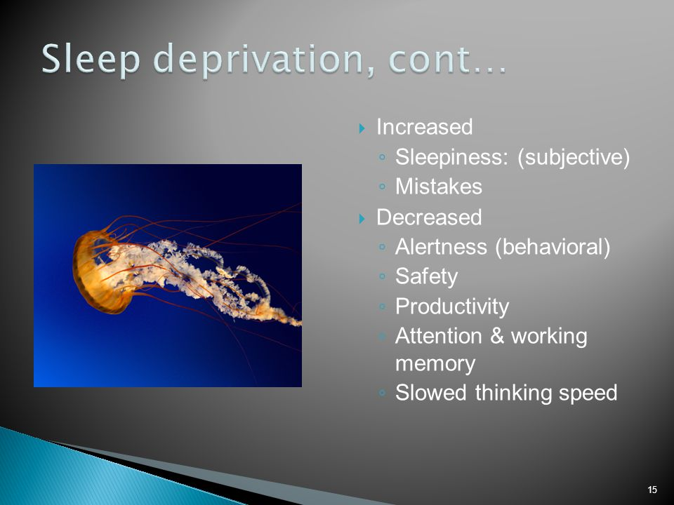 Sleep deprivation, cont…