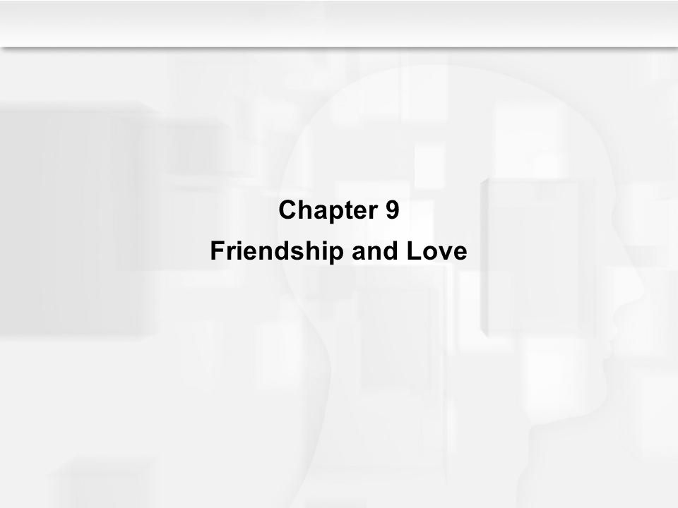 Chapter 9 Friendship and Love