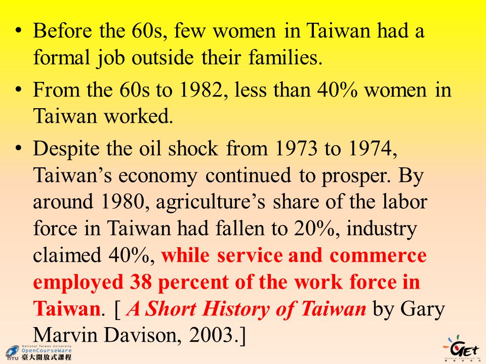 Before the 60s, few women in Taiwan had a formal job outside their families.
