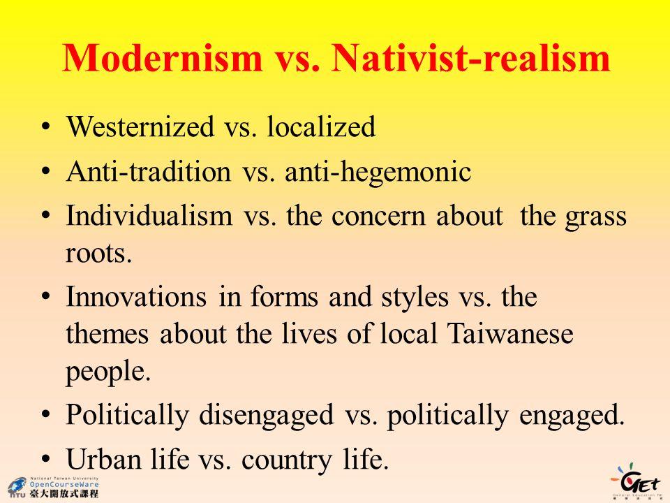Modernism vs. Nativist-realism
