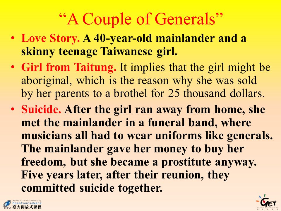 A Couple of Generals Love Story. A 40-year-old mainlander and a skinny teenage Taiwanese girl.