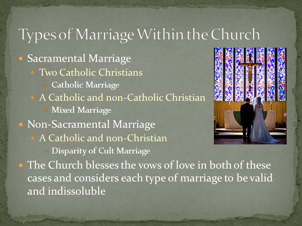 Types of Marriage Within the Church