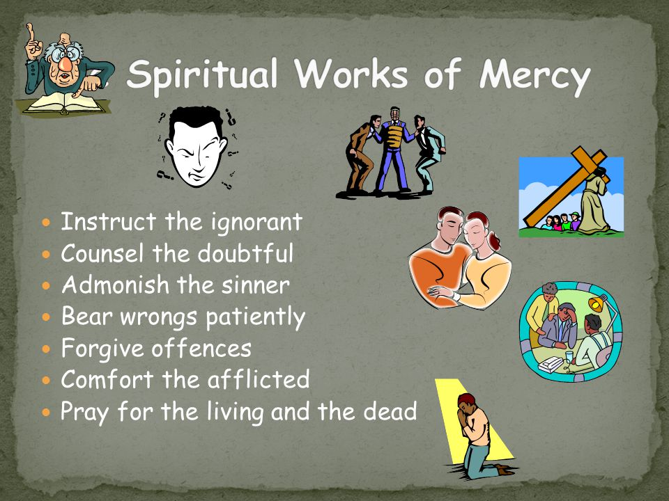 The Spiritual Works of Mercy