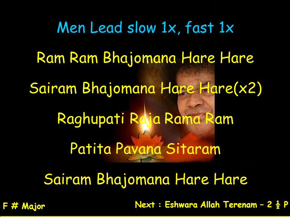 Ram Ram Bhajomana Hare Hare Sairam Bhajomana Hare Hare(x2)