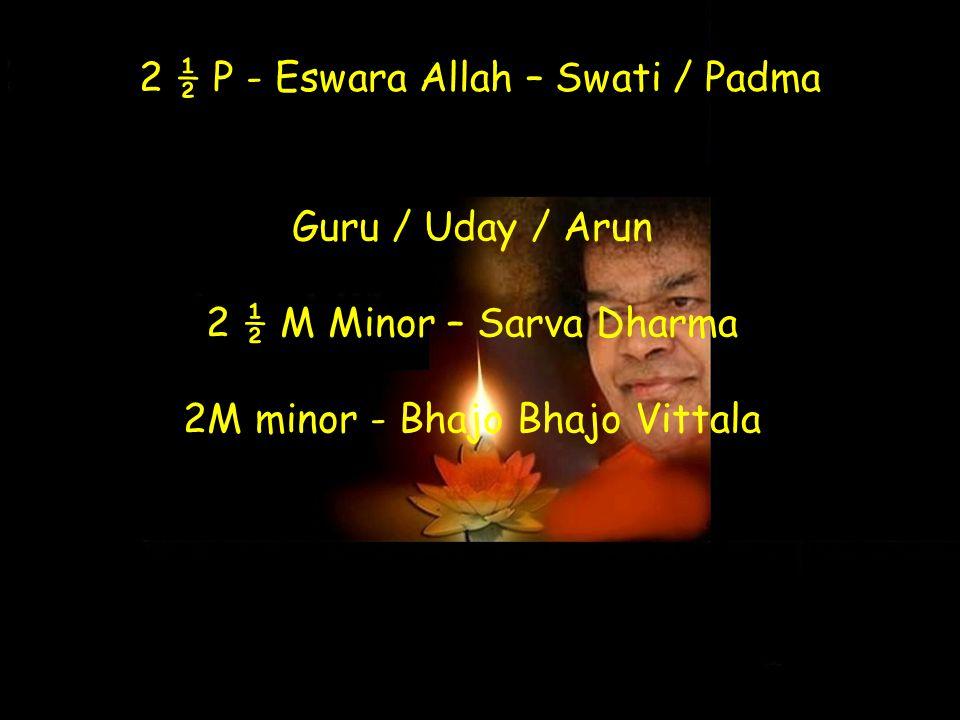 2 ½ P - Eswara Allah – Swati / Padma