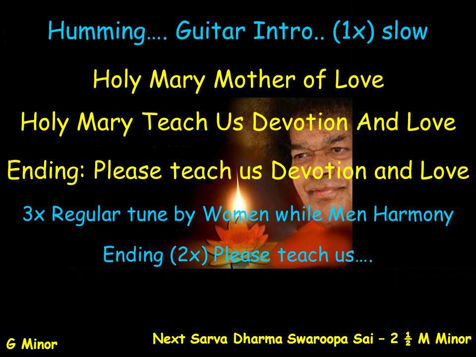 Humming…. Guitar Intro.. (1x) slow