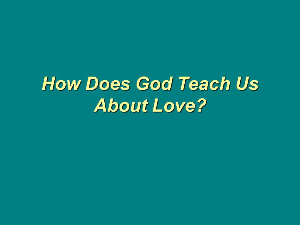How Does God Teach Us About Love