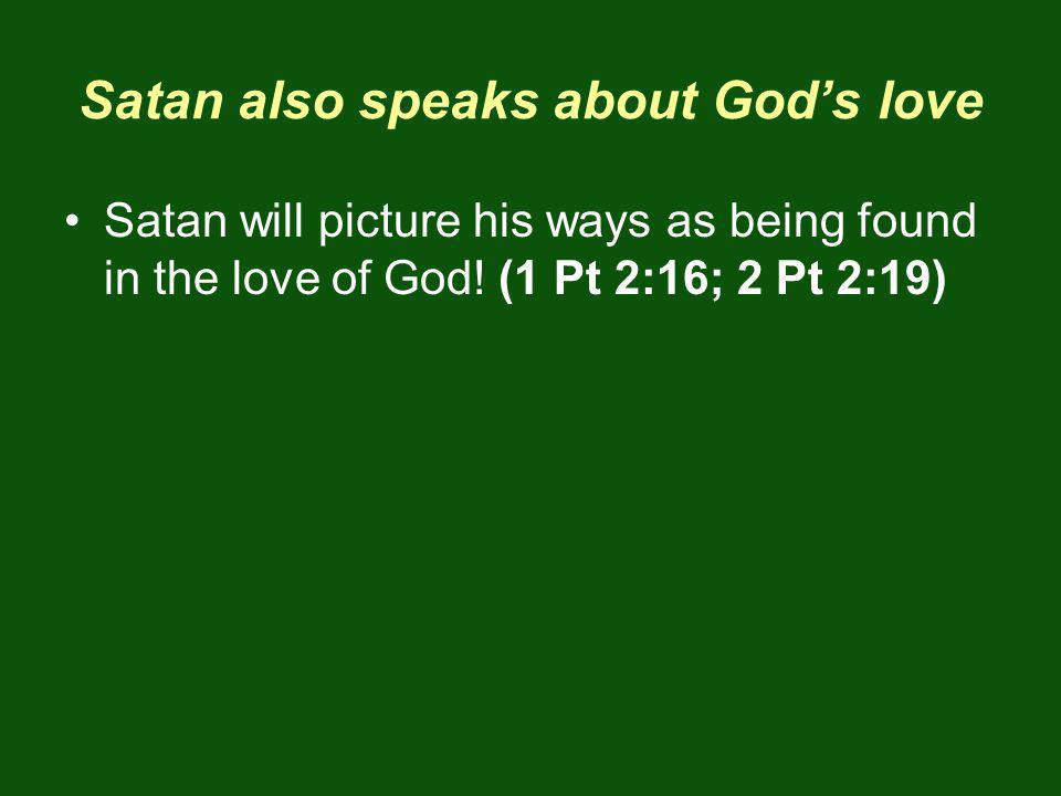 Satan also speaks about God's love
