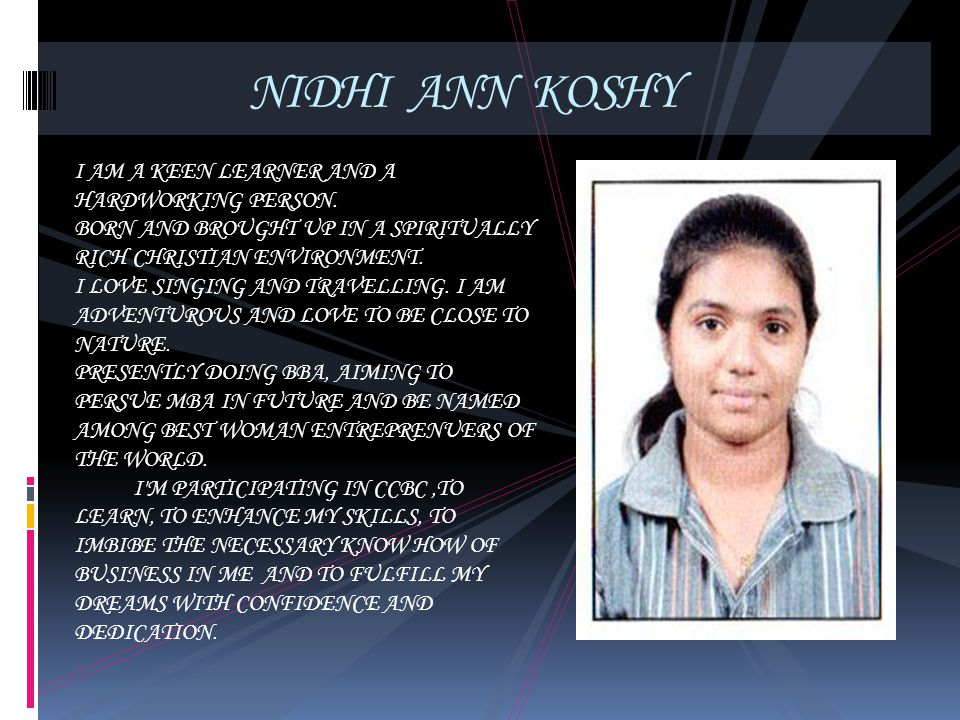 NIDHI ANN KOSHY I AM A KEEN LEARNER AND A HARDWORKING PERSON.