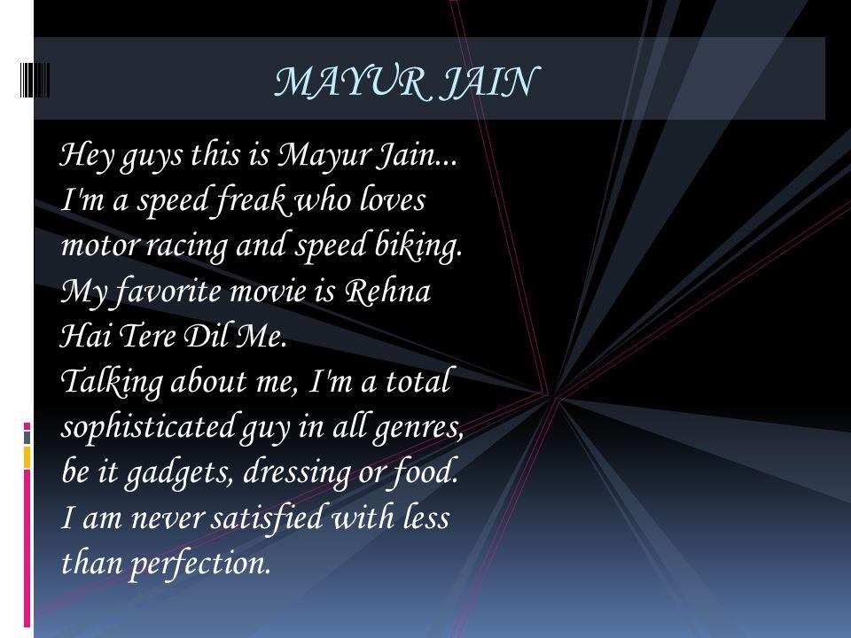 MAYUR JAIN Hey guys this is Mayur Jain...