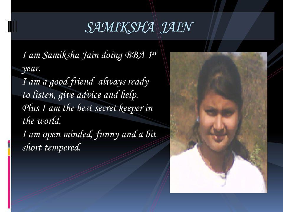 SAMIKSHA JAIN I am Samiksha Jain doing BBA 1st year.