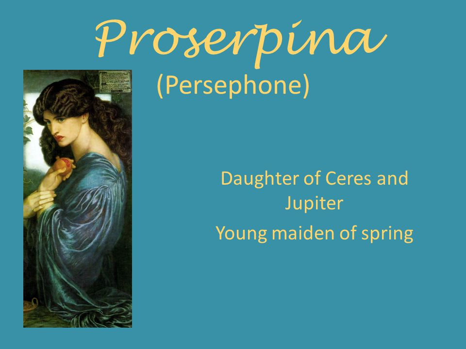 Proserpina (Persephone)