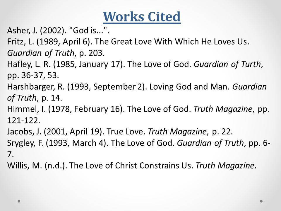 Works Cited Asher, J. (2002). God is... .