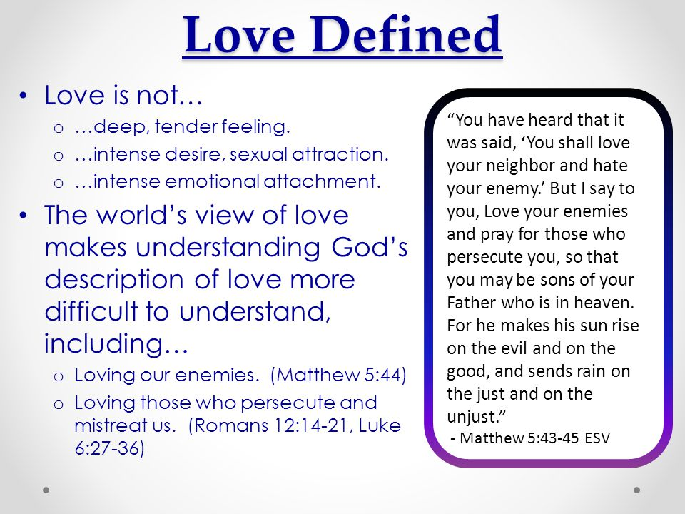 Love Defined Love is not…