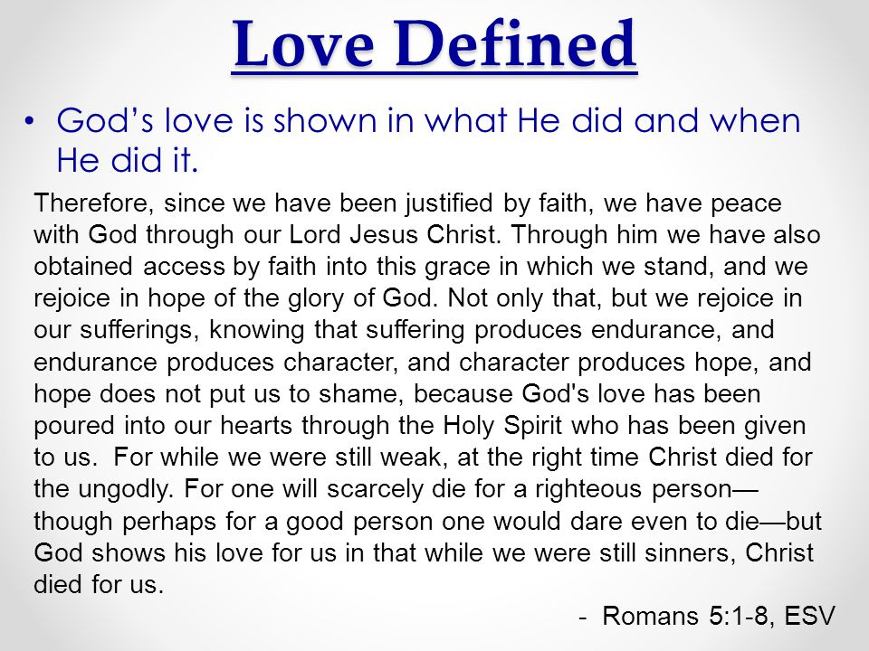 Love Defined God's love is shown in what He did and when He did it.