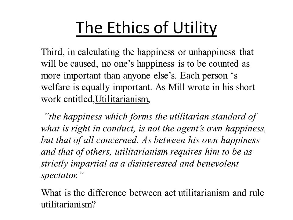 a comparison between act utilitarianism and rule utilitarianism Utilitarianism and marxism  it was to distinguish between old-fashioned utilitarianism and consequentialism  of an act as a determinant of its.