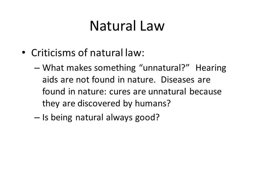 Natural Law Criticisms of natural law: