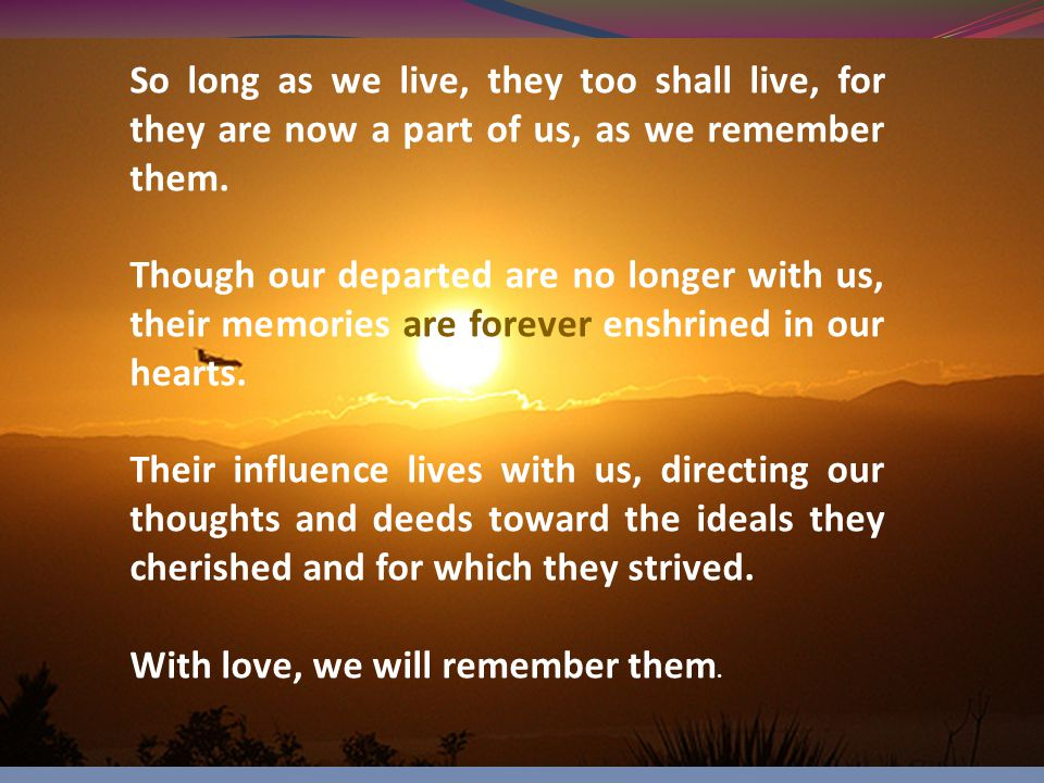 With love, we will remember them.