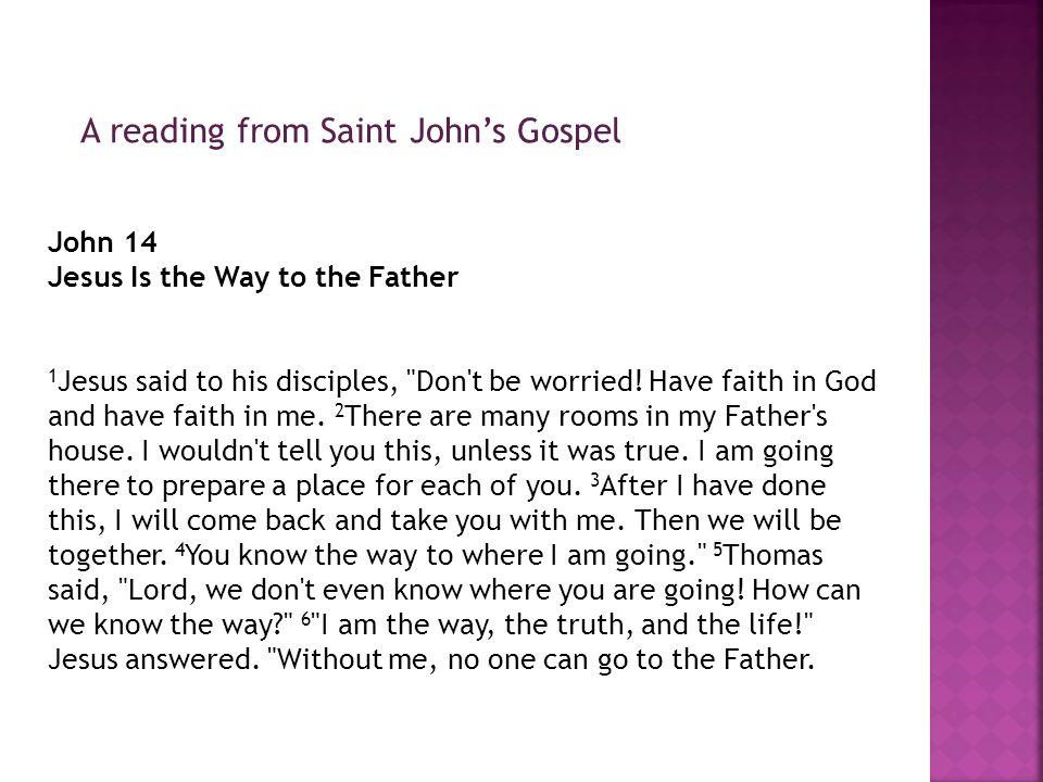 A reading from Saint John's Gospel